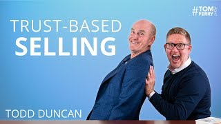 3 Laws of High Trust Selling with Todd Duncan | #TomFerryShow