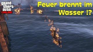 GTA 5 Online - Feuer brennt im Wasser !?