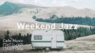 Weekend Jazz - Jazz Hiphop & Chill Out Jazz Music - Relaxing Cafe Music