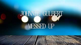Johnnie Guilbert - Messed Up (lyrics) English/Español