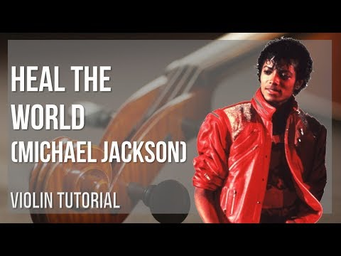 How to play Heal the World by Michael Jackson on Violin (Tutorial)