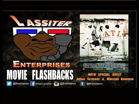 Movie FLashbacks : ATL discussion Review