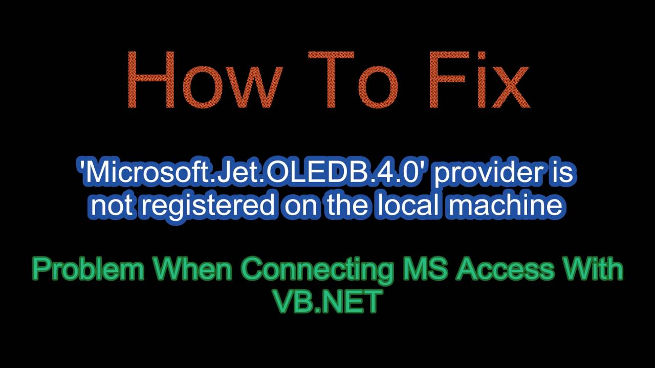 How to Fix Microsoft Jet Oledb Provider Not Registered On Local Meachine  With Simple Steps