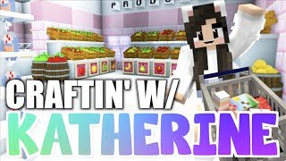 💙 Minecraft GROCERY STORE! Craftin' w/ Katherine Ep.23