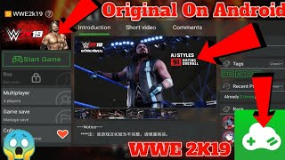 Original 😱WWE 2K19 For Gloud Games On Android!  Finally! Officeal Lunch Play Favorite Pc/Ps4/Xbox!