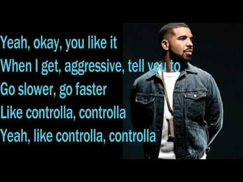 DRAKE - CONTROLLA - LYRICS 2017