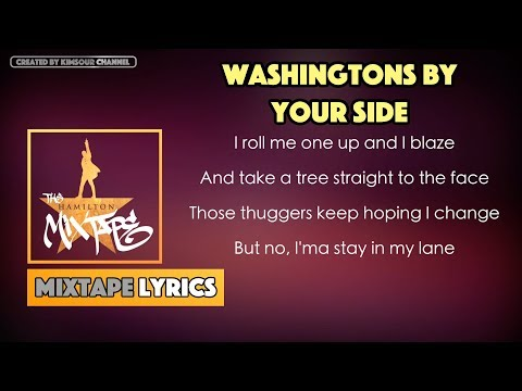 The Hamilton Mixtape - Washingtons by Your Side Music Lyrics