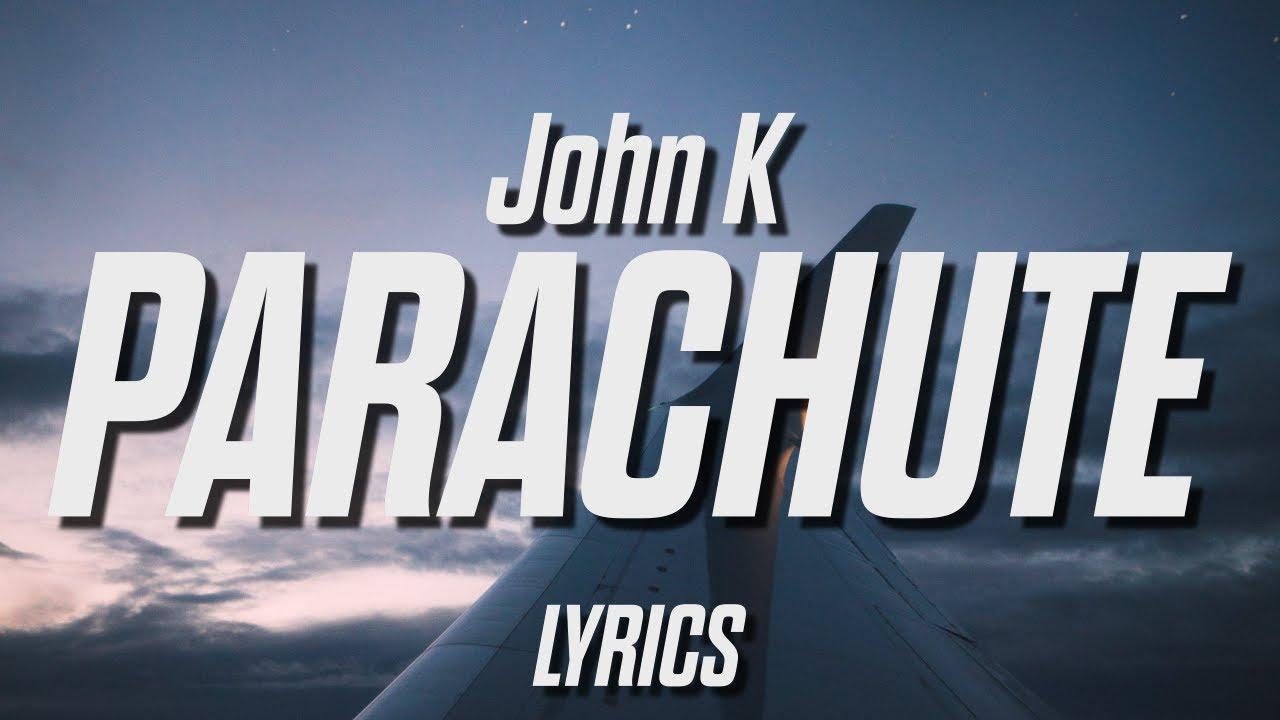 Download John K - parachute (Lyrics)