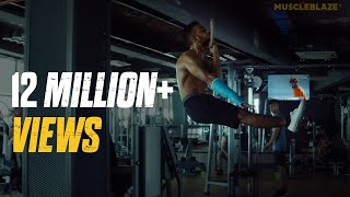 MuscleBlaze presents Ziddi Hoon Main - The Story of Every Fitness Enthusiast