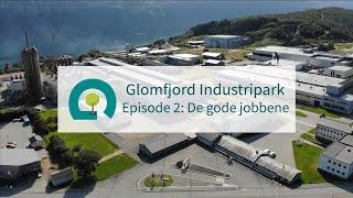 Glomfjord Industripark: Episode 2. De gode jobbene
