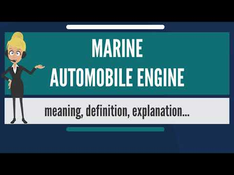 What is MARINE AUTOMOBILE ENGINE? What does MARINE AUTOMOBILE ENGINE mean?