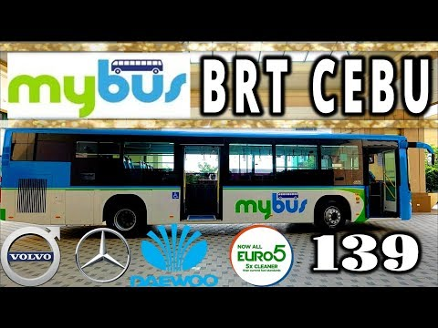 MyBus Review BRT Cebu | Manufactured by Volvo, Mercedez Benz & Daewoo