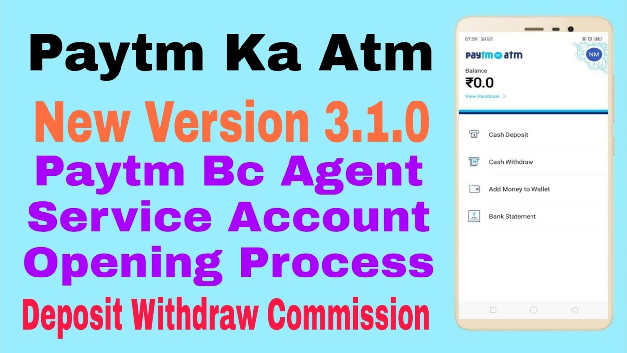 Paytm Ka Atm Bc Service Account Opening Process | Commission | Version  3 1 0 | Technical Nasim by Technical Nasim