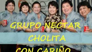 GRUPO NECTAR CHOLITA YouTube Videos