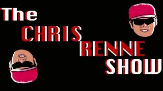 The chris renne show ep. 28 -