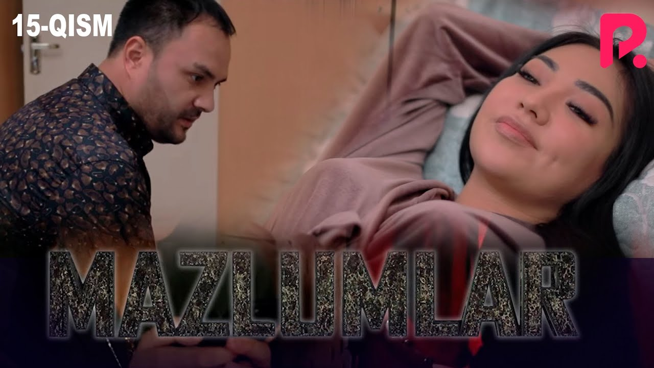 Mazlumlar (o'zbek serial) | Мазлумлар (узбек сериал) 15-qism