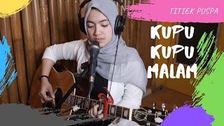 Download lagu KUPU - KUPU MALAM ( TITIEK PUSPA ) - UMIMMA KHUSNA LIVE COVER