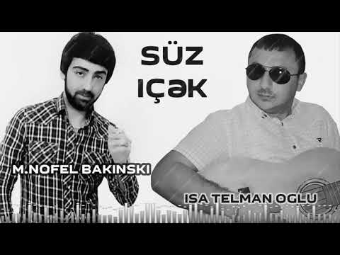 Isa Telman Oglu Ft M. Nofel Bakinski - Suz Icek 2020