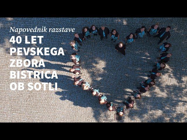 Razstava 40 let pevskega zbora Bistrica ob Sotli - NAPOVEDNIK
