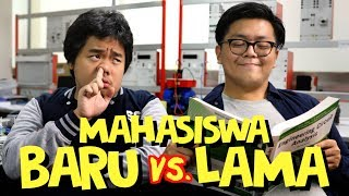 MAHASISWA BARU vs. MAHASISWA LAMA