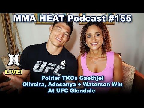 🔴 MMA H.E.A.T. Podcast #155: Poirier TKOs Gaethje! Oliveira, Adesanya + Waterson Win At UFC Glendale