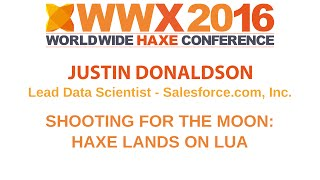 """""""Shooting for the Moon: Haxe lands on Lua"""" by Justin Donaldson"""