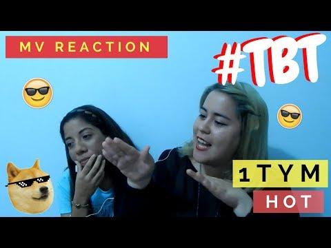 1TYM - HOT *MV REACTION* #TBT