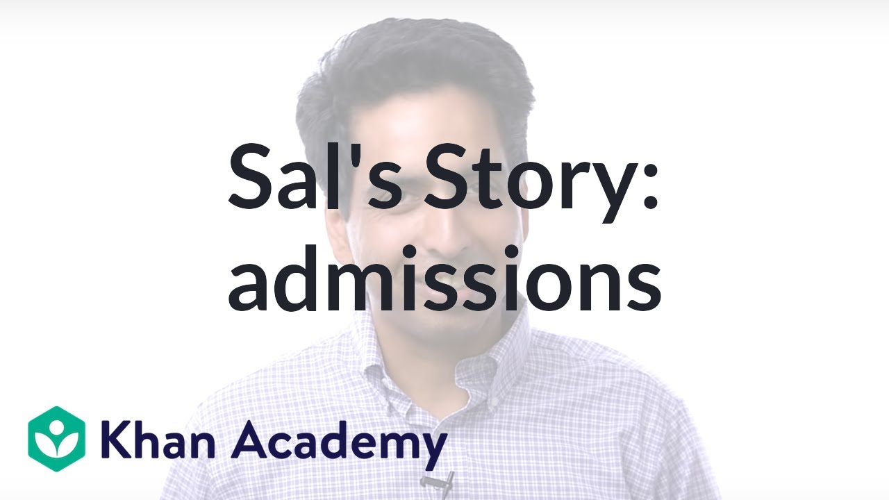 Sal Khan's story: College admissions (video) | Khan Academy