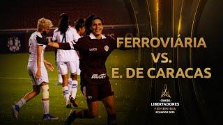 Ferroviária 4-1 Estudiantes de Caracas | CONMEBOL Libertadores Femenina 2019