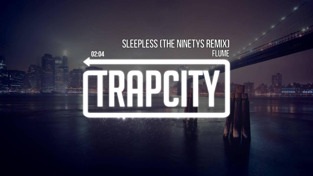flume-sleepless-the-ninetys-remix-officialtrapcity