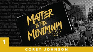 Matter Is the Minimum | No, I Won't Be Civil (Feat. Corey Johnson)