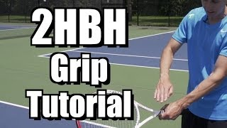 Two Hand Backhand Grip Tutorial - Tennis Lesson - Grip Instruction