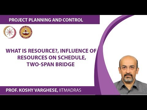 Week6 Lesson 1  What is Resource, Influence of Resources on Schedule, Two Span Bridge Example, Resou