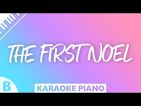 The First Noel (Key of B - Piano Karaoke)