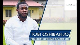 Meet Tobi Oshibanjo, Founder ELPG Gas & Tanks Ltd. [2018]