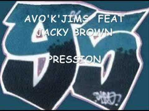 AVO'K'JIMS FEAT JACKY BROWN   PRESSION