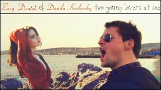 Zoey Deutch & Danila Kozlovsky ■ Two Young Lovers At See