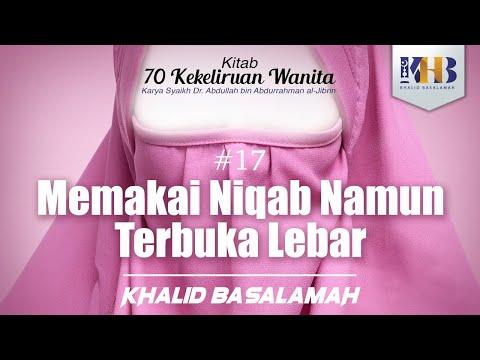 70 Kekeliruan Wanita - #17 Memakai Niqab Namun Terbuka Lebar
