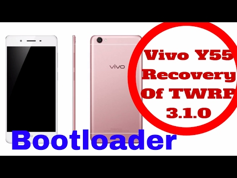 Vivo Y55 Recovery Of TWRP 3 1 0    Bootloader Help - YouTube