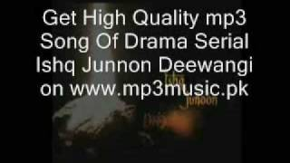 Ishq Junoon Deewangi Hum Channel Drama Title Song in High Quality Mp3 format