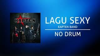 Kapten Band - Lagu Sexy (Backing Track | No Drum/ Tanpa Drum)