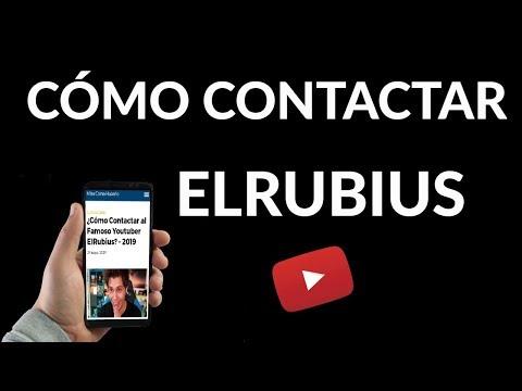 ¿Cómo Contactar al Famoso Youtuber ElRubius? – 2020