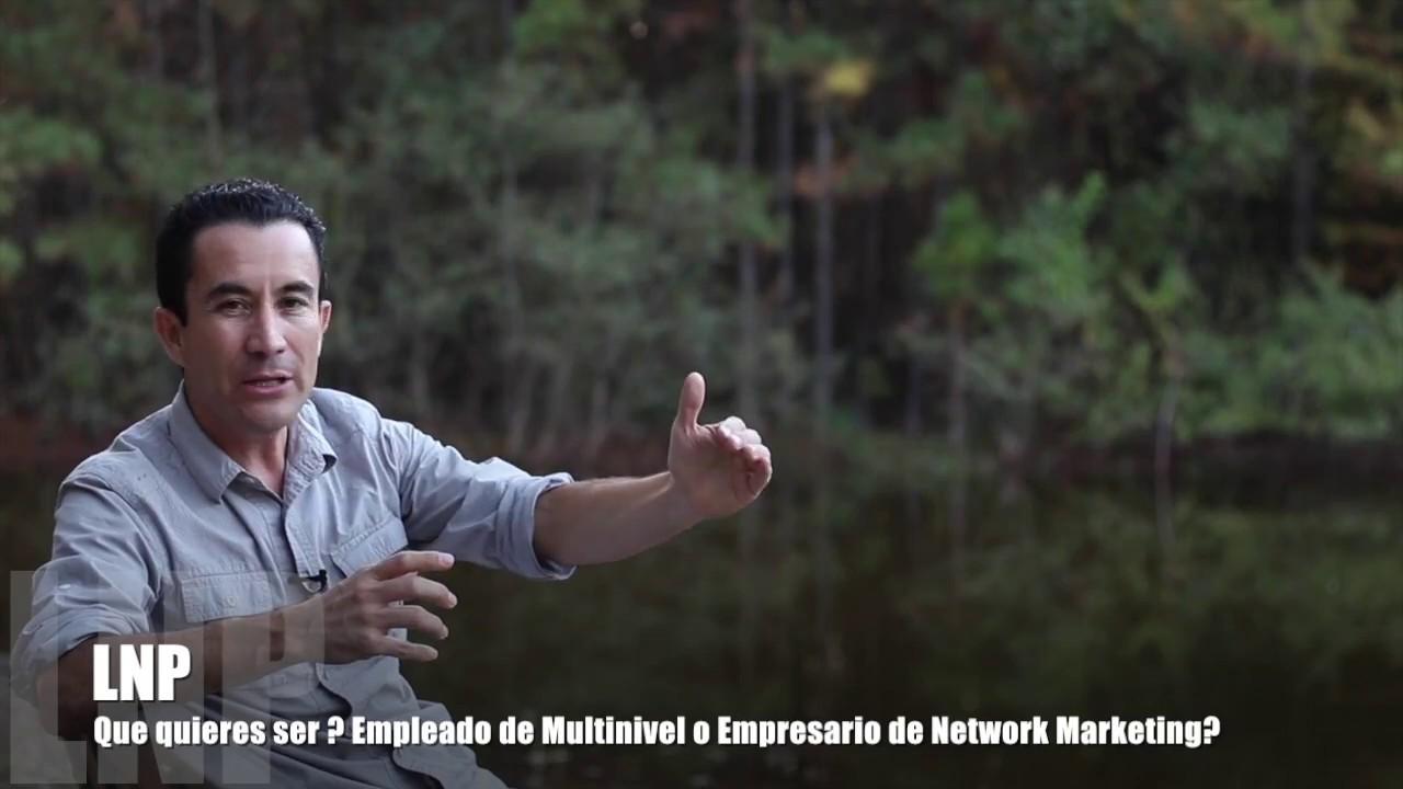 309 Que quieres ser ? Un Empleado de Multinivel o un Empresario de Network Marketing? ( sistema )