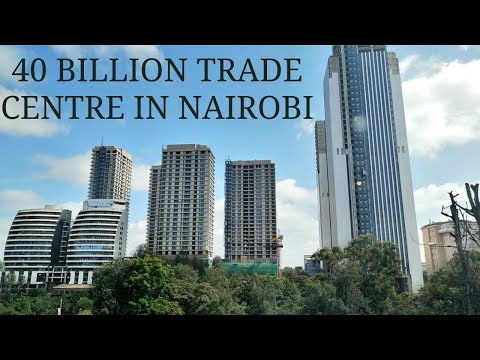40 billion KSH Global Trade Center in Nairobi (GTC)