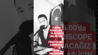 Mert Eyin 20-02-2017 (Fırat Yılmaz Çakıroğlu ve Ömer Halisdemir İçin Yayın Yaptı Periscope...