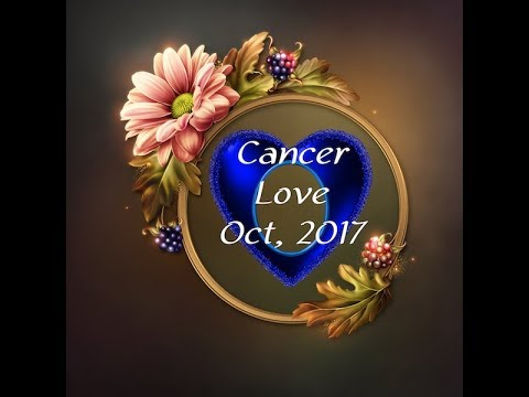 CANCER GENERAL LOVE FORECAST OCTOBER, 2017
