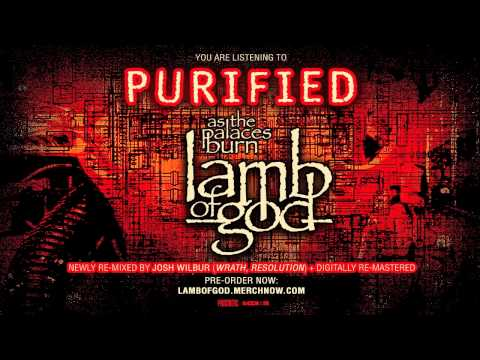 Lamb Of God - Purified (2013 Remixed & Remastered Version)