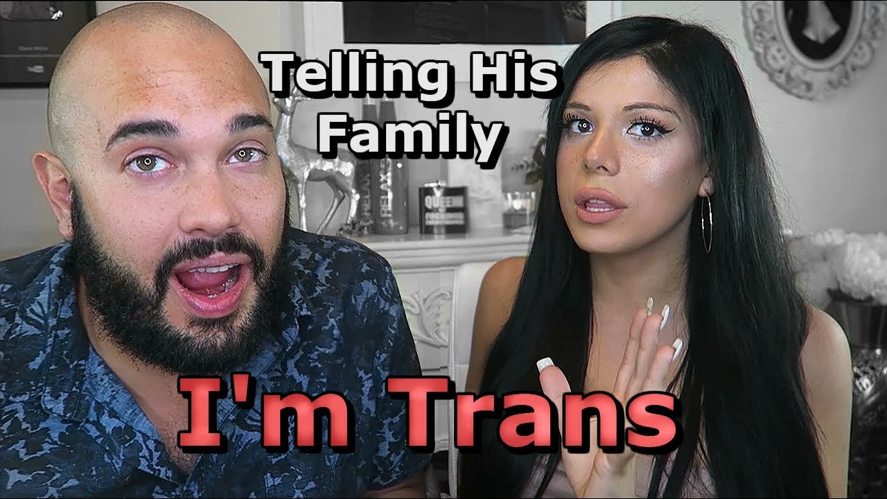 How to tell your parents youre dating a transgender