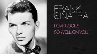 Watch Frank Sinatra Love Looks So Well On You video
