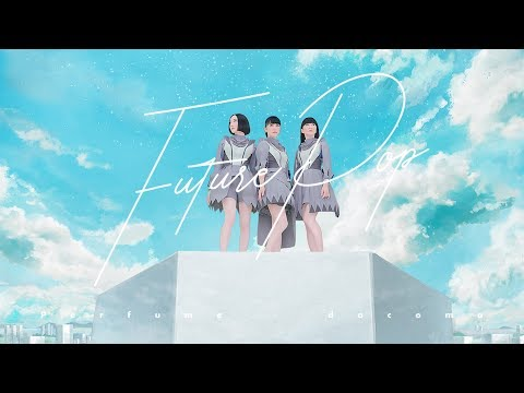 [Official Music Video] Perfume 「Future Pop」